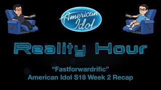 """Fastforwardrific"" - American Idol S18 Week 2 Recap"