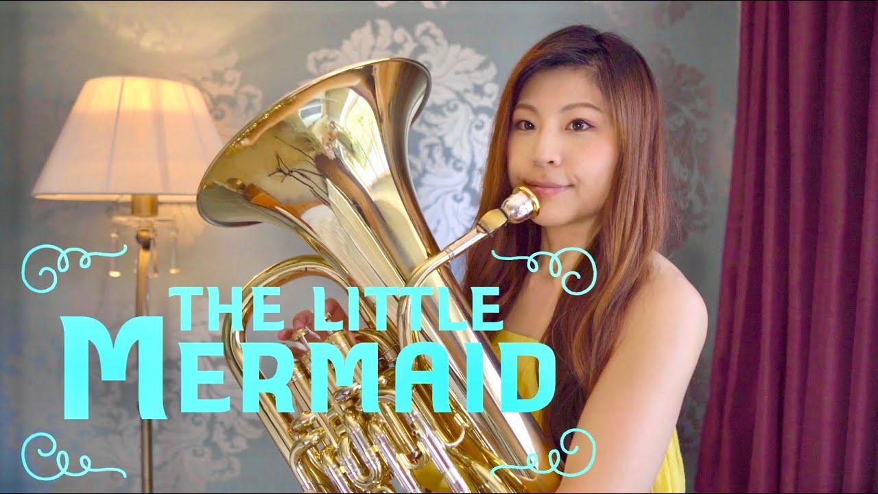 Part of Your World - The Little Mermaid / パート・オブ・ユア・ワールド - リトルマーメイド / Euphonium ユーフォニアム - Misa Mead
