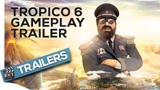 TROPICO 6 | Gameplay Trailer 2017