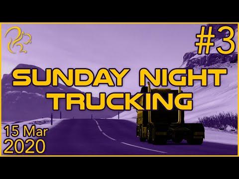 Sunday Night Trucking   15th March 2020   3/3   SquirrelPlus