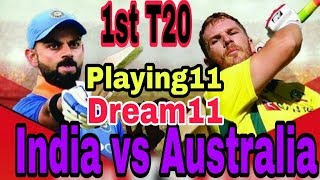 India vs Australia 1st T20 match Dream11 Team, playing11 & big news