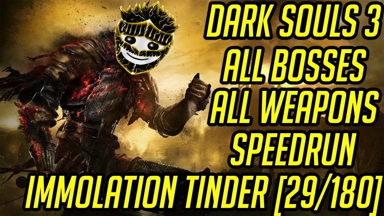 DS3 Every Weapon Every Boss Speedrun (Immolation Tinder