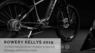 Rowery Kellys 2019 - trendy i najciekawsze modele w katalogu słowackiej marki