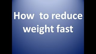 how to lose weight fast  |reduce weight| |healthy tips for weight loss|