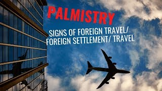 PALMISTRY - FOREIGN TRAVEL/ FOREIGN SETTLEMENT/ TRAVEL