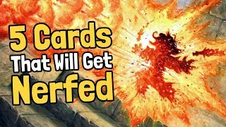 5 Cards That Will Inevitably Be Nerfed - Hearthstone