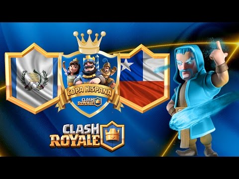 Clash Royale | Chile Vs Guatemala | Copa Hispana CR