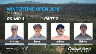 2018 Wintertime Open Round 3 Part 2(McMahon, Brown, Anthon, McBeth,)