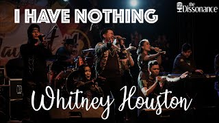 I Have Nothing (Whitney Houston Cover) - The Dissonance
