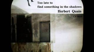 Herbert Quain - Too late to find something in the shadows
