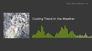 Cooling Trend in the Weather