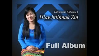 Mai Lal Rin Muan - Hlawhtlinnak Zin (Full Version)