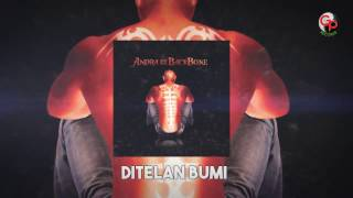 ANDRA AND THE BACKBONE | Di Telan Bumi [LIRIK]