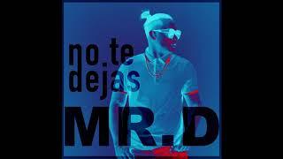 Mr. D - No Te Dejas.mp3