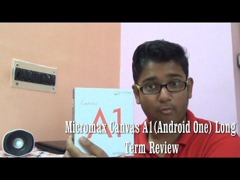 Micromax Canvas A1(Android One) in-depth review(after 3months of usage)
