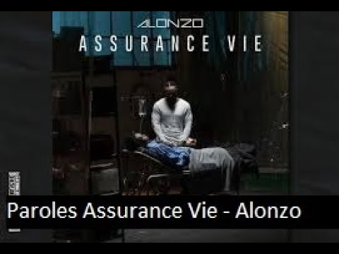 Paroles Assurance Vie - Alonzo [son officiel]