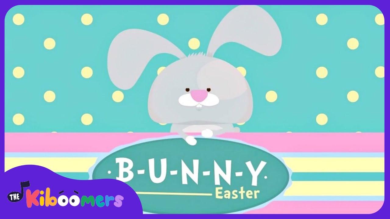 B-U-N-N-Y | Easter Bunny Song for Kids | Bunny Song | The Kiboomers ...