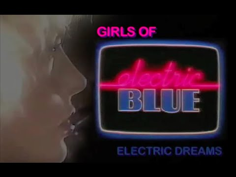 Girls of Electric Blue: Electric Dreams