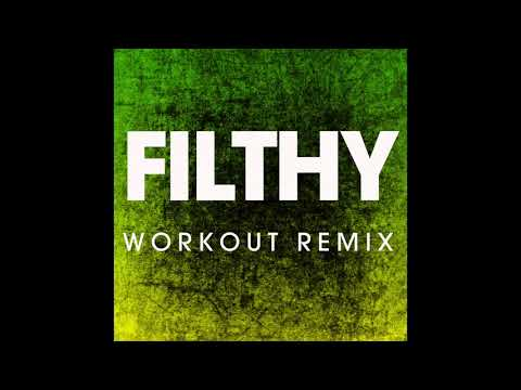 Filthy ( Workout Remix)