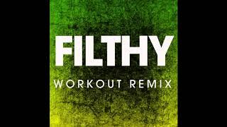 Filthy (Workout Remix)