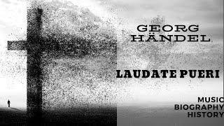Handel - Laudate Pueri (Psalm 112)