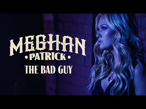 Meghan Patrick - The Bad Guy - Official Music Video