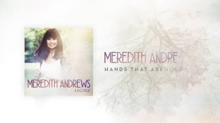 Meredith Andrews - Hands That Are Holding Me [Official Lyric Video] w/ chords