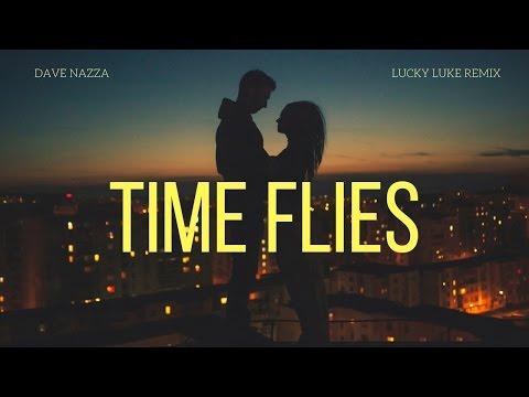 Dave Nazza - Time Flies (Lucky Luke Remix)