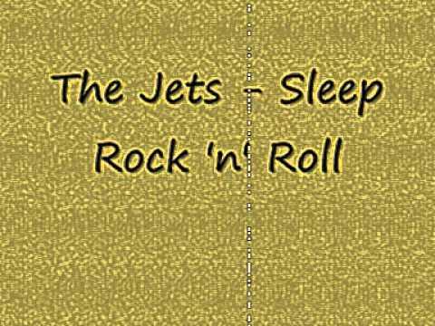The Jets - Sleep Rock 'n' Roll