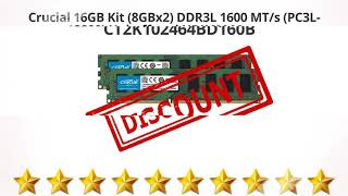 Crucial 16GB Kit (8GBx2) DDR3L 1600 MT/s (PC3L-12800) Unbuffered | Review and Discount