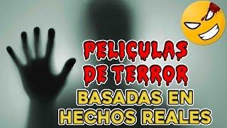 12 Peliculas de Terror Basadas en Hechos Reales | Halloween