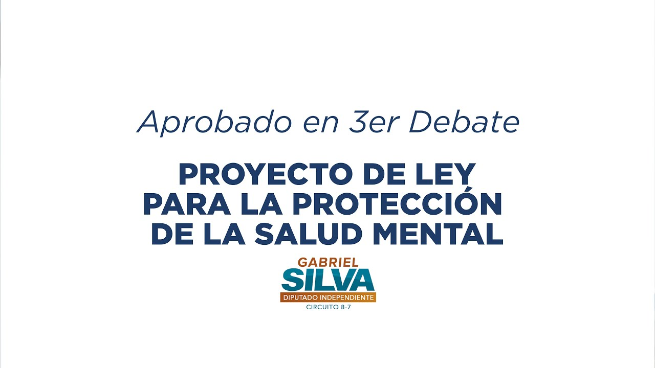 Gabriel Silva - Ley de Salud Mental ¡Aprobado en Tercer Debate!