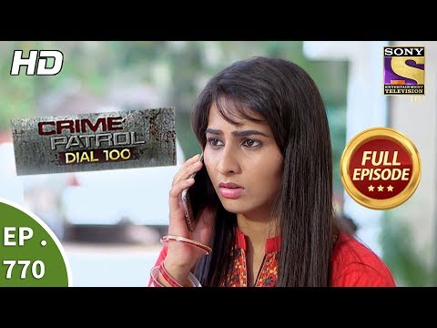 Crime Patrol Dial 100 – Ep 770 – Full Episode – 4th May, 2018