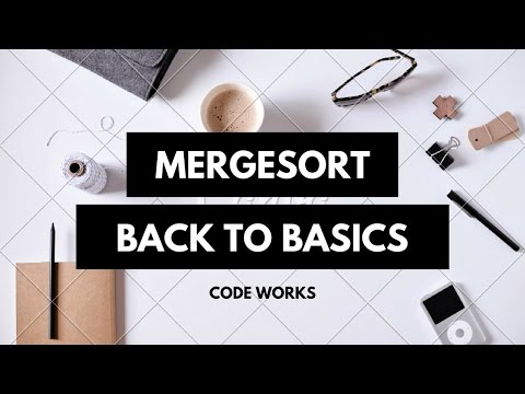 Merge Sort In C | Back to Basics | The Algorithm discussed | And the Code