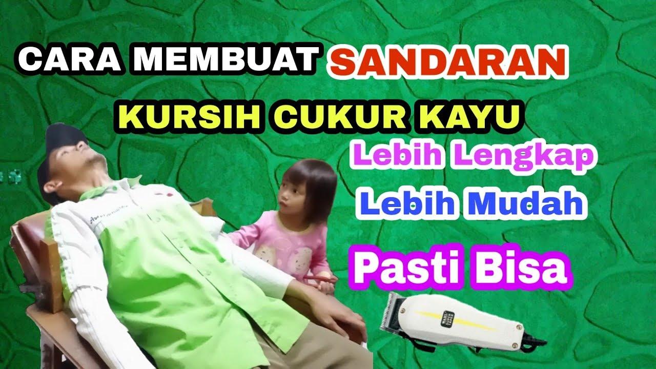 TUTORIAL CARA MEMBUAT KURSI CUKUR KAYU #Part2 //asep ...