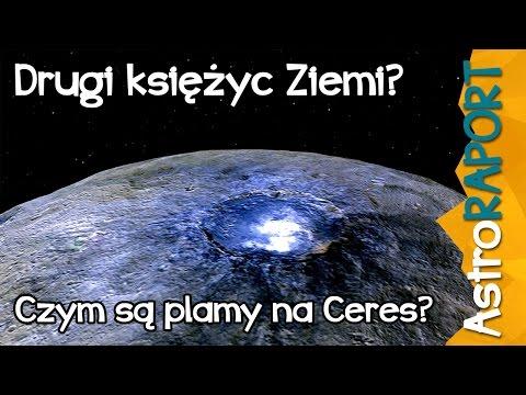 Plamy na Ceres i drugi księżyc Ziemi - AstroRaport
