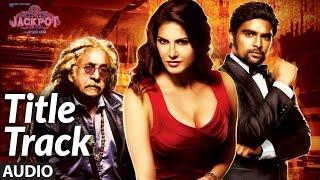 Jackpot (TITLE TRACK) Full Audio Song   Sunny Leone   Nasruddin Shah   HAMSIKA IYER