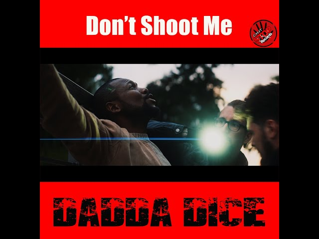 Dadda Dice - Don't Shoot Me (The Ezzy B Show)