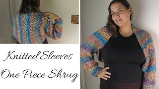 Knitted Sleeves | One Piece Shrug
