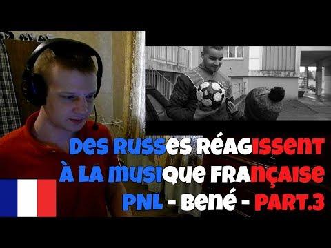 RUSSIANS REACT TO FRENCH MUSIC   PNL - Bené [Clip Officiel] - Part.3   REACTION