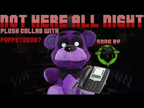 """Fnaf Plush Collab: """"Not Here All Night"""" - DAGames"""