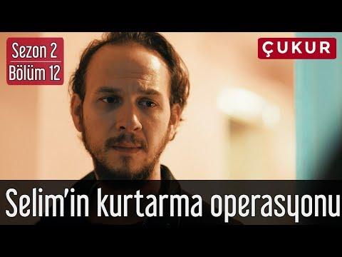 Çukur 2.Sezon 12.Bölüm - Selim'in Kurtarma Operasyonu