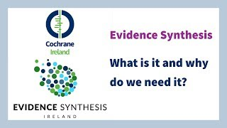 Evidence Synthesis - What is it and why do we need it?