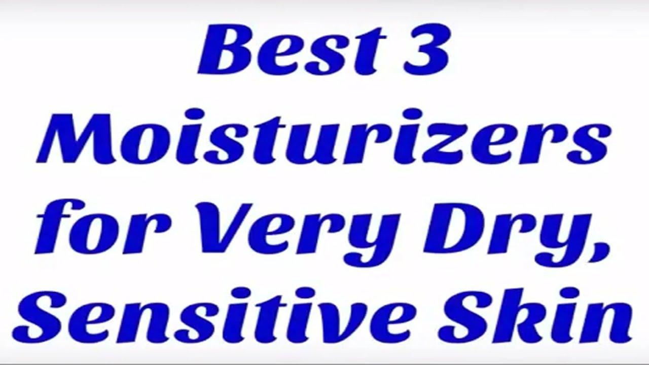 moisturizer for very dry skin