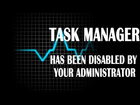 Task manager has been disabled by your Administrator SOLVED!