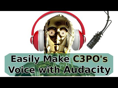 Tutorial for how to make a Star Wars C3PO voice effect and sounds effects with Audacity! 2017 Video
