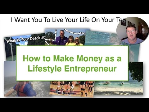 How To Make Money So You Can Travel and Become a Lifestyle Entrepreneur