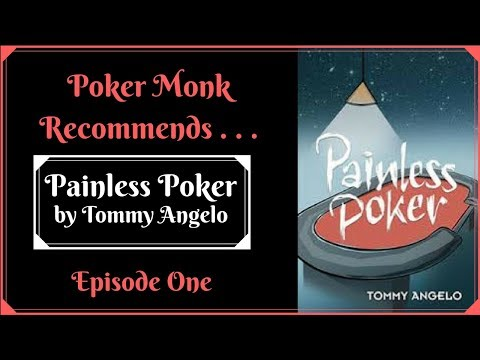 Poker Monk Recommends. . . Painless Poker [Episode 1]