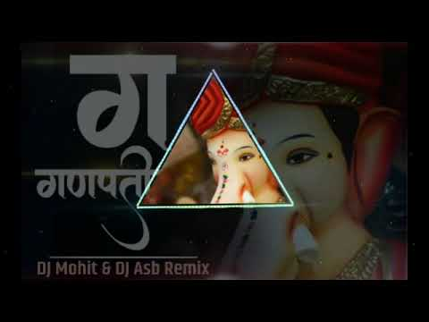 Ga Ganpaticha - DJ Mohit  & DJ Asb Remix Ft. DJ Sanket