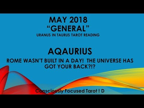 MAY 2018 AQUARIUS.  BUILDING FOUNDATIONS PARTNERSHIP,  BUT ROME WASNT BUILT IN A DAY!  Tarot Reading